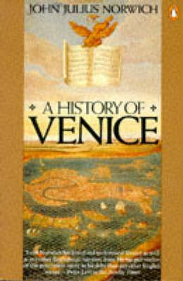 A A History of Venice by John Julius Norwich