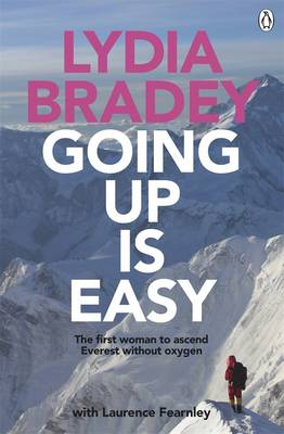 Lydia Bradey: Going Up Is Easy by Lydia Bradey