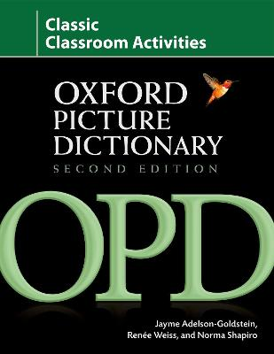 Oxford Picture Dictionary Second Edition: Classic Classroom Activities book