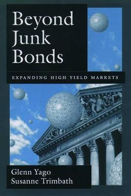 Beyond Junk Bonds by Glenn Yago
