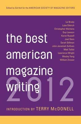 The Best American Magazine Writing 2012 by Sid Holt