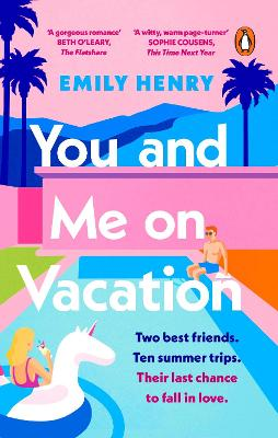You and Me on Vacation: The #1 New York Times bestselling laugh-out-loud love story you'll want to escape with this summer book