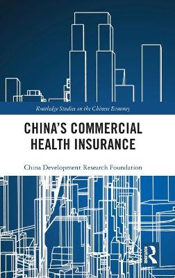 China's Commercial Health Insurance by China Development Research Foundation
