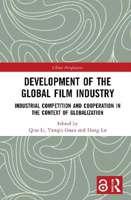 Development of the Global Film Industry: Industrial Competition and Cooperation in the Context of Globalization book