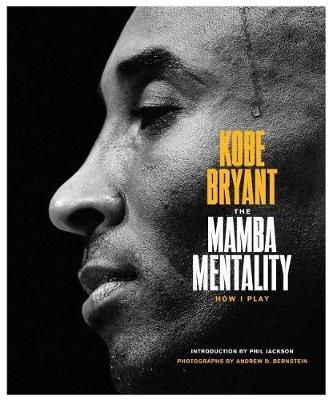 The Mamba Mentality: How I Play by Kobe Bryant