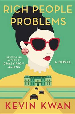 Rich People Problems by Kevin Kwan