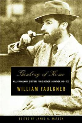 Thinking of Home by William Faulkner