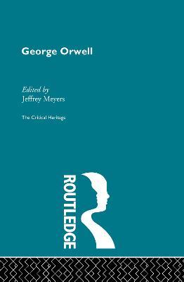 George Orwell by Jeffrey Meyers