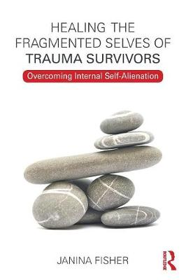 Healing the Fragmented Selves of Trauma Survivors book
