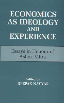 Economics as Ideology and Experience by Deepak Nayyar