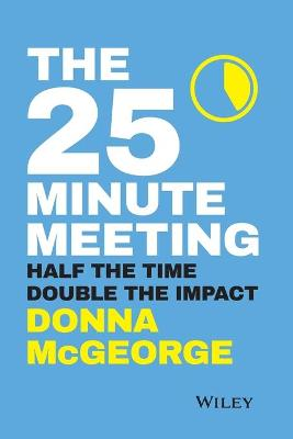 The 25 Minute Meeting by Donna McGeorge