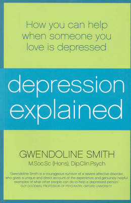 Depression Explained: How You Can Help When Someone You Love is Depressed by Gwendoline Smith