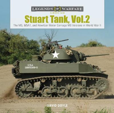 Stuart Tank Vol. 2: The M5, M5A1, and Howitzer Motor Carriage M8 Versions in World War II by David Doyle