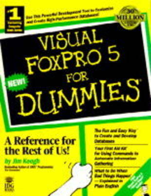 Visual FoxPro 5 For Dummies by Jim Keogh