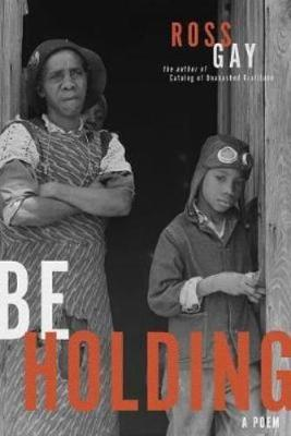 Be Holding: A Poem by Ross Gay
