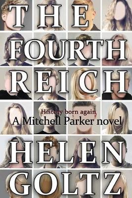 Fourth Reich by Helen Goltz