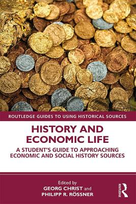 History and Economic Life: A Student's Guide to Approaching Economic and Social History Sources book