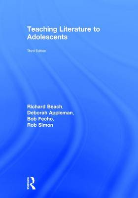 Teaching Literature to Adolescents by Richard Beach