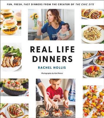 Real Life Dinners by Rachel Hollis