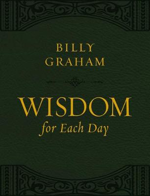 Wisdom for Each Day (Large Text Leathersoft) by Billy Graham