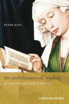The Performance of Reading by Peter Kivy