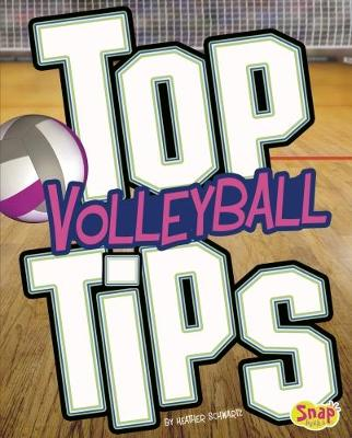 Top Volleyball Tips by Heather E. Schwartz