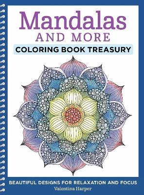 Mandalas and More Coloring Book Treasury by Valentina Harper