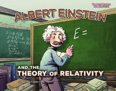 Albert Einstein and the Theory of Relativity by Jordi Bayarri