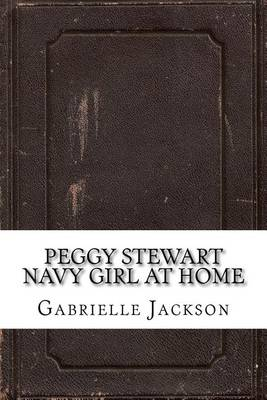 Peggy Stewart, Navy Girl, at Home by Gabrielle E Jackson