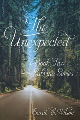 The Unexpected: Book Two in the Sabrina Series by Sarah E Wilson