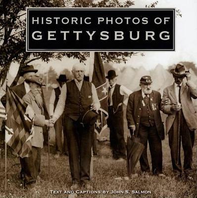 Historic Photos of Gettysburg by John S Salmon