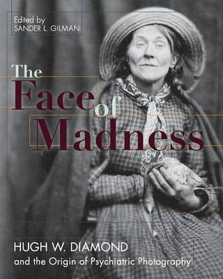 Face of Madness by Sander L Gilman