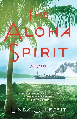 The Aloha Spirit: A Novel by Linda Ulleseit