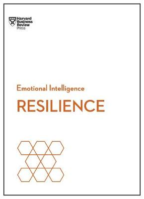 Resilience (HBR Emotional Intelligence Series) by Harvard Business Review