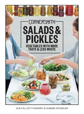 Cornersmith: Salads and Pickles by Sabine Spindler