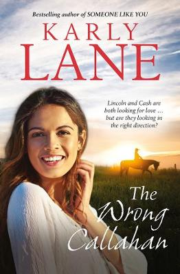 The Wrong Callahan by Karly Lane