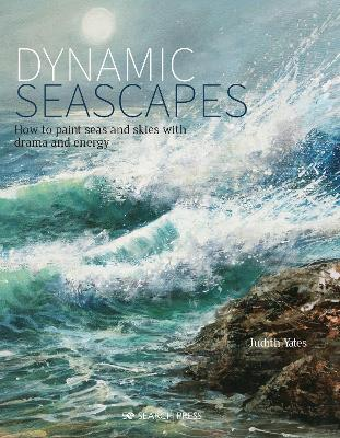 Dynamic Seascapes: How to Paint Seas and Skies with Drama and Energy book