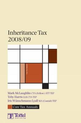 Inheritance Tax: Tax Annual: 2008-2009 by Mark McLaughlin