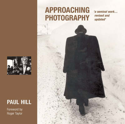 Approaching Photography by Paul Hill