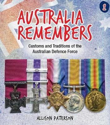 Australia Remembers 2: Customs and Traditions of the Australian Defence Force book