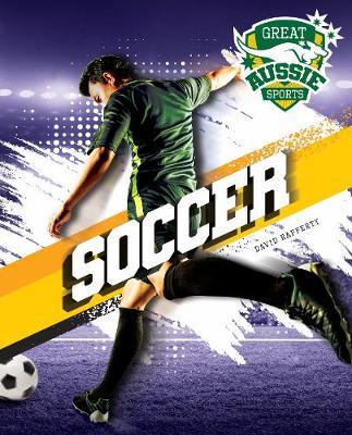 Great Aussie Sports: Soccer book
