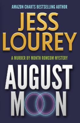 August Moon: Humor and Hijinks by Jess Lourey