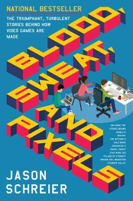 Blood, Sweat, and Pixels book