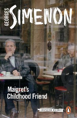 Maigret's Childhood Friend: Inspector Maigret #69 book