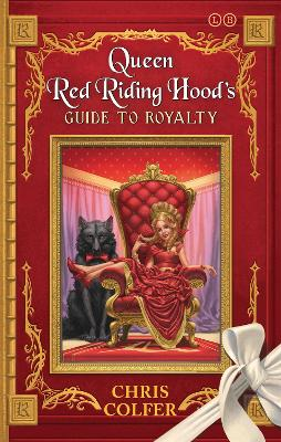 Land of Stories: Queen Red Riding Hood's Guide to Royalty by Chris Colfer