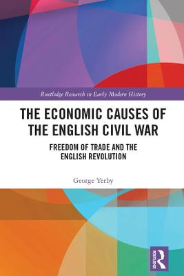 The Economic Causes of the English Civil War: Freedom of Trade and the English Revolution book