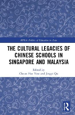 The Cultural Legacies of Chinese Schools in Singapore and Malaysia book