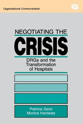 Negotiating the Crisis: Drgs and the Transformation of Hospitals by Patricia Geist