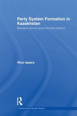 Party System Formation in Kazakhstan by Rico Isaacs