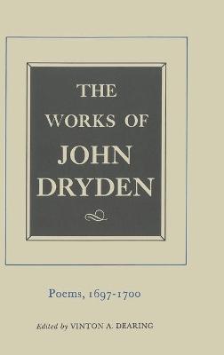 The The Works of John Dryden The Works of John Dryden, Volume VII Poems, 1697-1700 v. 7 by John Dryden